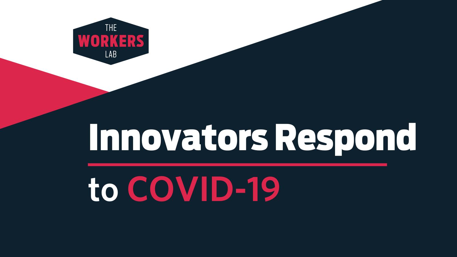 Innovators Respond to COVID-19